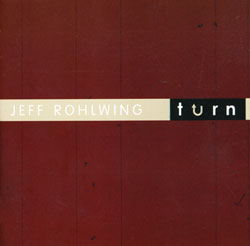 Jeff Rohlwing: Turn